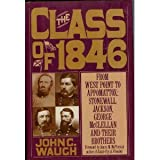 img - for The Class of 1846: From West Point to Appomattox : Stonewall Jackson, George McClellan and Their Brothers book / textbook / text book
