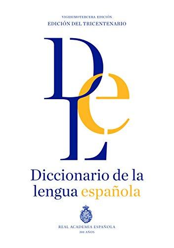 Diccionario de la lengua Española RAE 23a. Edición, 1 vol. (Spanish Edition)