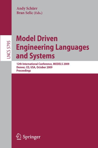Model Driven Engineering Languages and Systems: 12th International Conference, MODELS 2009, Denver, CO, USA, October 4-9, 2009, Proceedings (Lecture Notes in Computer Science) by Brand: Springer