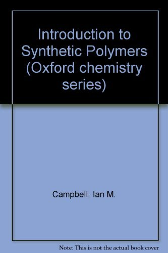 Introduction to Synthetic Polymers (Oxford Chemistry Series)