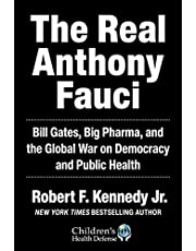 The Real Anthony Fauci: Big Pharma's Global War on Democracy, Humanity, and Public Health