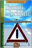 Traumi da incidenti. Manuale di autoguarigione