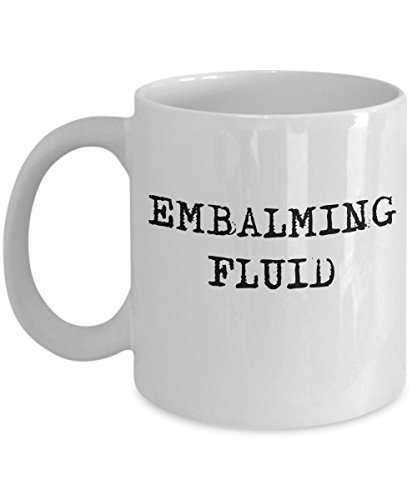 Funny Funeral Director Mortician Embalming Fluid Coffee Halloween Gift Mug -