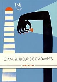 Le maquilleur de cadavres par Jaime Casas