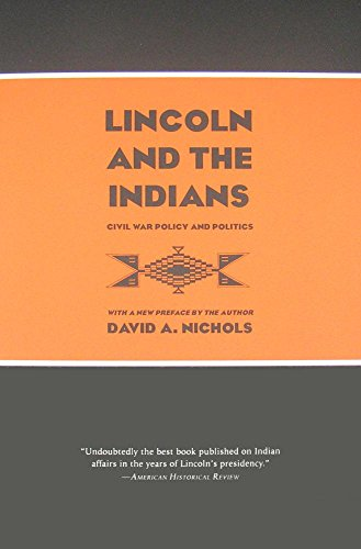 Lincoln and the Indians: Civil War Policy and Politics [David A. Nichols] (Tapa Blanda)