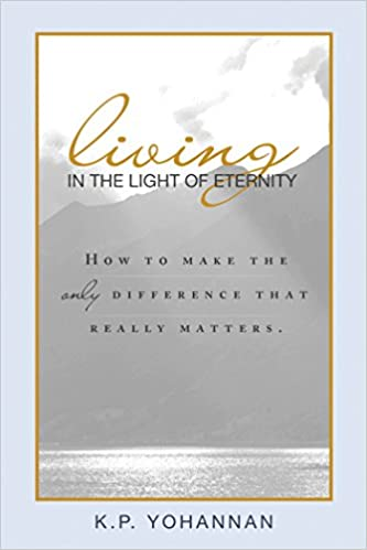 Living in the Light of Eternity - KP Yohannan Books