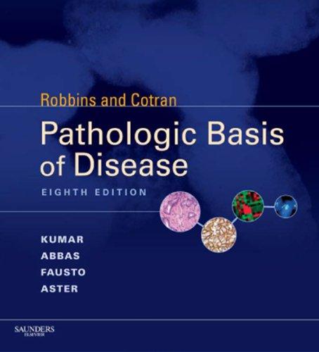 Robbins & Cotran Pathologic Basis of Disease E-Book (Robbins Pathology)