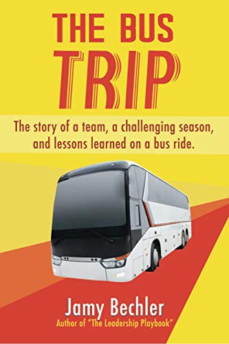 The Bus Trip: The story of a team, a challenging season, and the lessons learned on a bus ride