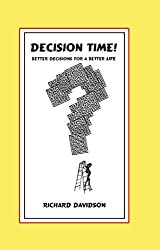 DECISION TIME! Better Decisions for a Better Life