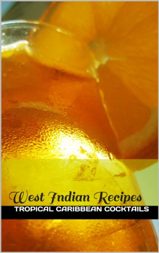 (Tropical Caribbean Cocktails (West Indian Recipes Book)