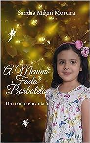 A Menina Fada Borboleta: Um Conto Encantado