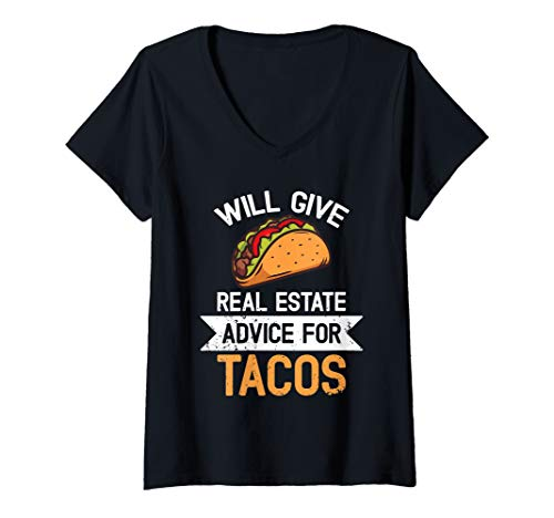 Womens Will Give Real Estate Advice For Tacos Tees For Taco Lover V-Neck T-Shirt (Best Real Estate Advice)