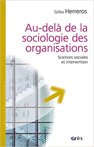 Au-delà de la sociologie des organisations : Sciences sociales et intervention epub pdf
