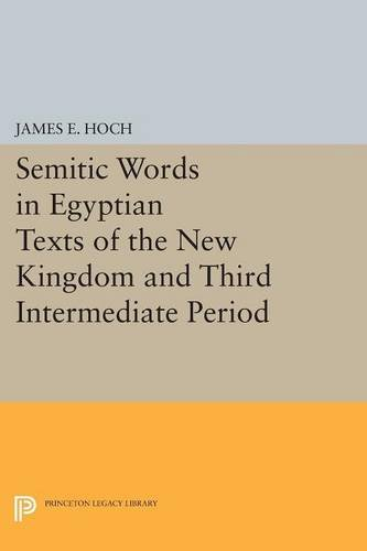 Semitic Words in Egyptian Texts of the New Kingdom and Third Intermediate Period (Princeton Legacy...