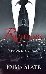 RUTHLESS: A SINS of the Rex Prequel Novella