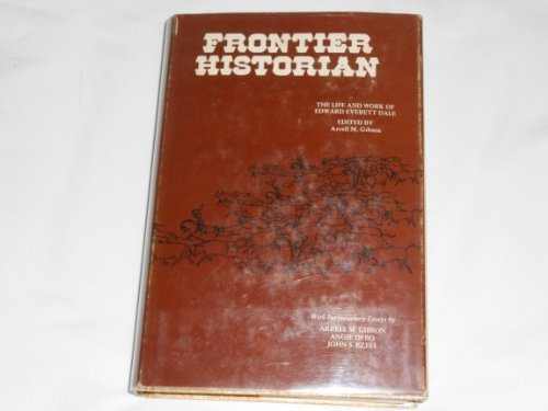 Frontier Historian: The Life and Work of Edward Everett Dale by Edward Everett Dale - Mall Everett Shopping