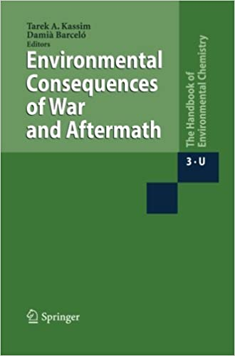 Environmental Consequences of War and Aftermath (Handbook of Environmental Chemistry)