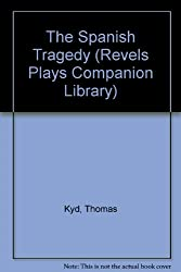 The Spanish Tragedy (Revels Plays Companion Library)