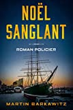 Noël sanglant: Roman policier (French Edition)