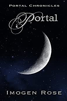 PORTAL (Portal Chronicles Book 1) by [Rose, Imogen]