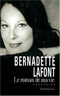 Le roman de ma vie, Lafont, Bernadette