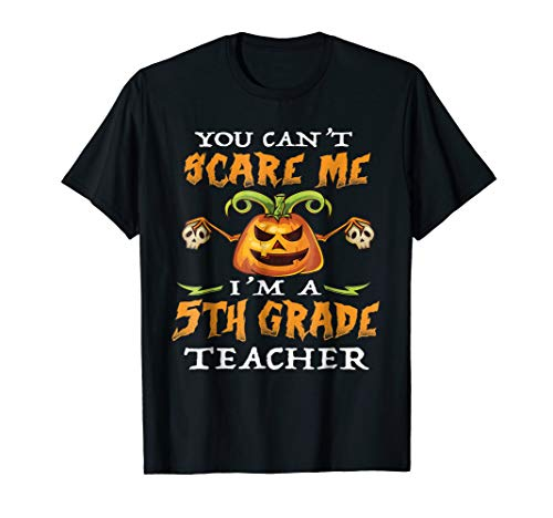(You can't scare me I'm a 5th Grade Teacher - Halloween)