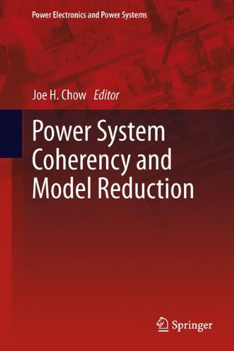 Power System Coherency and Model Reduction (Power Electronics and Power Systems)
