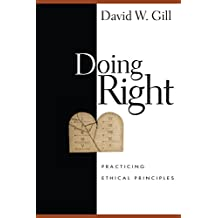 Doing Right: Practicing Ethical Principles