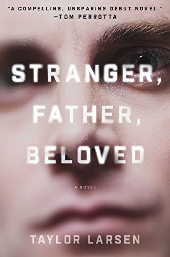 Stranger, Father, Beloved by [Larsen, Taylor]