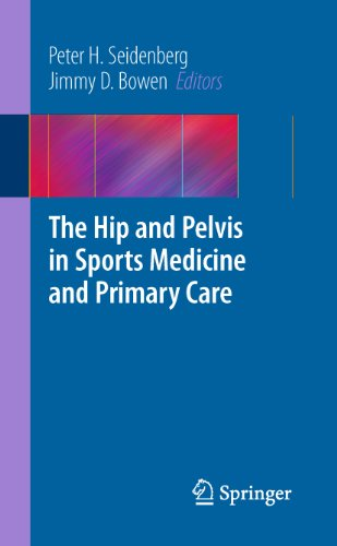 The Hip and Pelvis in Sports Medicine and Primary Care (Hip And Pelvis Injuries In Sports Medicine)