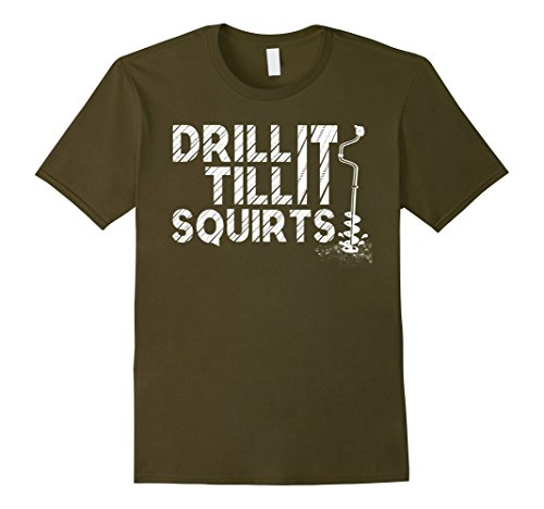 mens-drill-it-till-it-squirts-t-shirts-large-olive