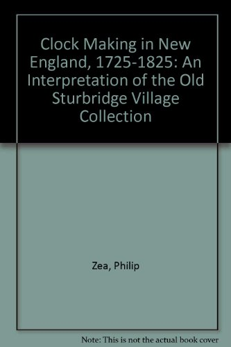 Clock Making in New England, 1725-1825: An Interpretation of the Old Sturbridge Village Collection