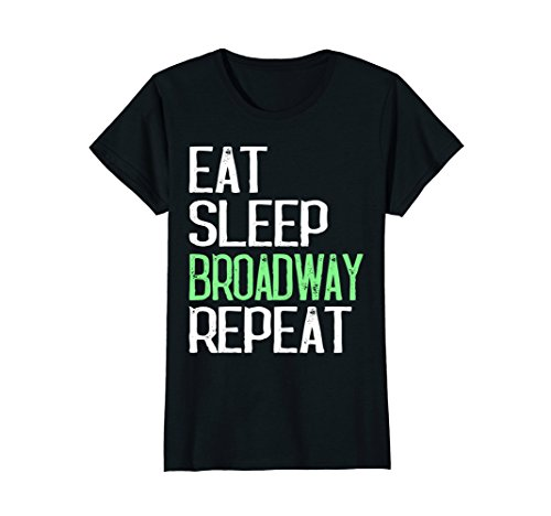 Broadway Shoes (Womens Eat Sleep Broadway Repeat T-Sirt Funny Men Or Women Gift Tee Medium Black)