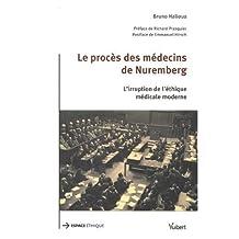 le procÈs des mÉdecins de nuremberg: L'irruption de l'éthique médicale moderne