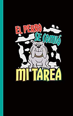 Spanish Journal Notebook College Ruled - El Perro Se Comio Mi Tarea: My Dog Ate My Homework, Blank Writing Diary Planner Lined Note Book (Small) (Teacher Appreciation Gifts Vol 10)