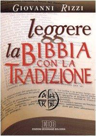 Leggere la Bibbia con la tradizione Giovanni Rizzi