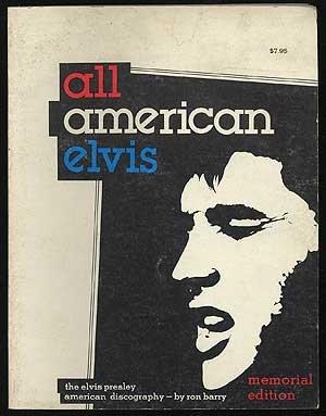 - All American Elvis. The Elvis Presley American Discography. Memorial Edition