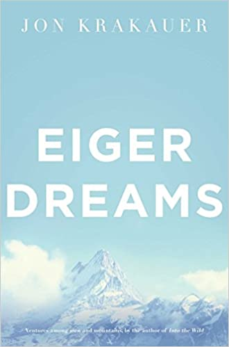 eiger-dreams-ventures-among-men-and-mountains