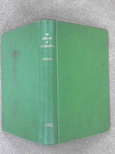 An Outline of Philosophy. Allen & Unwin. 1951, or earlier imprs.