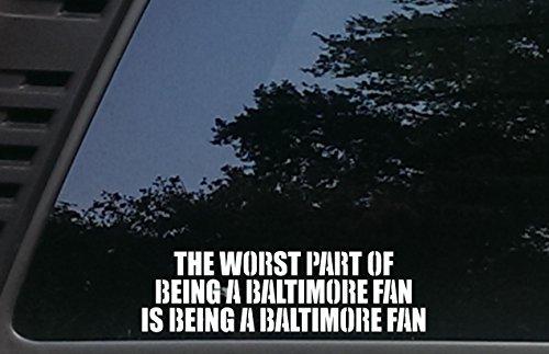 High Viz Inc The Worst Part of Being a Baltimore Fan is Being a Baltimore Fan - 8 3/4