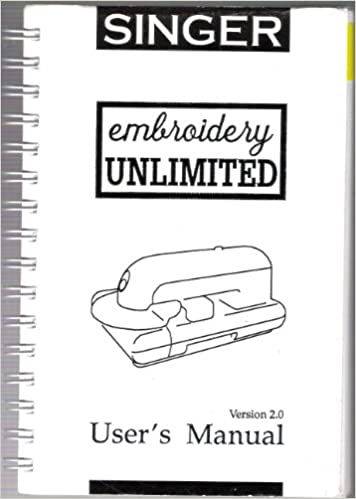 Singer Embroidery Unlimited Users Manual Version 20 Singer