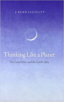Book Thinking Like a Planet: The Land Ethic and the Earth Ethic