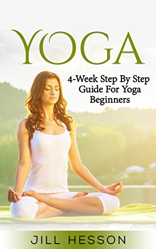Yoga: 4-Week Step By Step Guide for Beginners