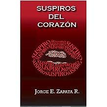 SUSPIROS DEL CORAZÓN (Spanish Edition)
