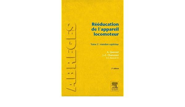 Rééducation de lappareil locomoteur: T2. Membre supérieur (French Edition)