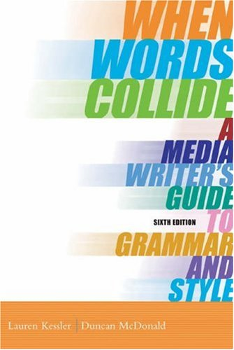 Pdf Reference When Words Collide: A Media Writer's Guide to Grammar and Style (with InfoTrac) (Wadsworth Series in Mass Communication and Journalism)
