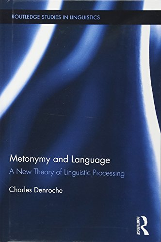Metonymy and Language: A New Theory of Linguistic Processing (Routledge Studies in Linguistics)