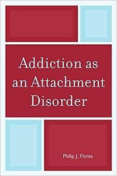 Addiction As An Attachment Disorder por Philip J. Flores epub