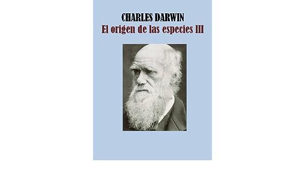 Amazon.com: EL ORIGEN DE LAS ESPECIES III (Spanish Edition) eBook: CHARLES DARWIN: Kindle Store