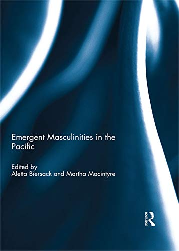 Emergent Masculinities in the Pacific (Asia Pacific Journal Of Sport And Social Science)